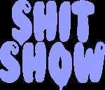 Die Shitshow